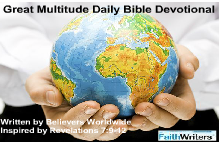 Click to read the Great Multitude Christian Daily Devotional and Daily Verse from FaithWriters.com!